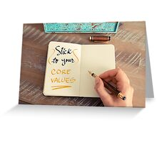 Stick To Your Core Values Greeting Card