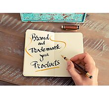 Brand and Trademark your Products Photographic Print