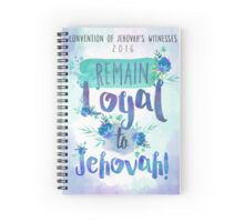 REMAIN LOYAL TO JEHOVAH! (Design no. 3) Spiral Notebook