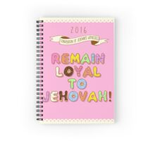REMAIN LOYAL TO JEHOVAH! (Design no. 1) Spiral Notebook