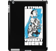 A Typical Tuesday Night iPad Case/Skin