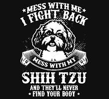 Mess with My Shih Tzu Unisex T-Shirt