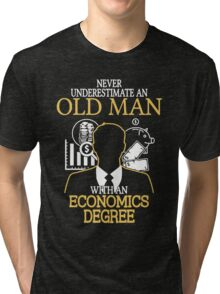 Never Underestimate An Old Man With An Economics Degree Tri-blend T-Shirt