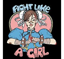 Fight Like A Girl - Chun Li (Street Fighter) Photographic Print