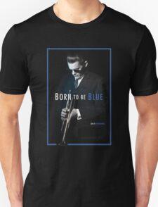 born to be blue Unisex T-Shirt