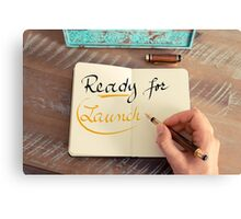 Handwritten text Ready for Launch Canvas Print