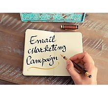 Handwritten text Email Marketing Campaign Photographic Print