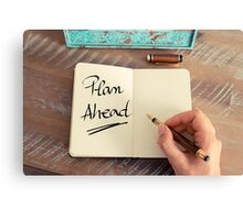 Handwritten text Plan Ahead Canvas Print