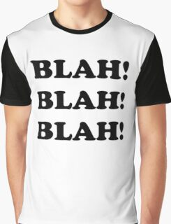 Blah Blah Blah! Graphic T-Shirt