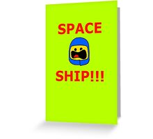 SPACE SHIP Greeting Card