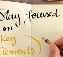 Stay Focused on Key Elements Sticker