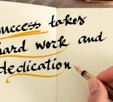 Text SUCCESS TAKES HARD WORK AND DEDICATION Sticker