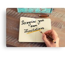 Handwritten text RECOGNIZE YOUR OWN LIMITATIONS Canvas Print