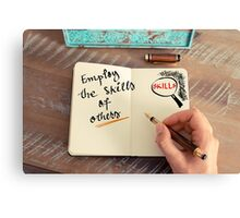 Handwritten text EMPLOY THE SKILLS OF OTHER Canvas Print
