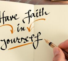 Handwritten text HAVE FAITH IN YOURSELF Sticker