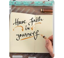 Handwritten text HAVE FAITH IN YOURSELF iPad Case/Skin