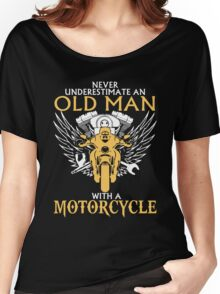 Never Underestimate Old Man With A Motorcycle Women's Relaxed Fit T-Shirt