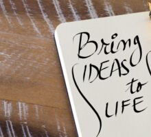BRING IDEAS TO LIFE Sticker