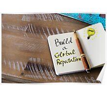 Written text BUILD A GLOBAL REPUTATION Poster