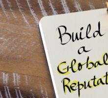 Written text BUILD A GLOBAL REPUTATION Sticker