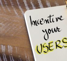 Written text INCENTIVE YOUR USERS Sticker