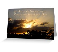 Thine Is the Kingdom ~ God Is King Greeting Card