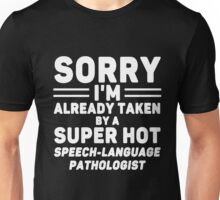 I'm Taken By Speech - Language Pathologist Unisex T-Shirt