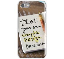 START YOUR OWN GRAPHIC DESIGN BUSINESS iPhone Case/Skin