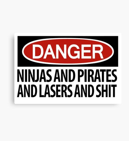DANGER: There's danger afoot! Canvas Print