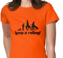 Keep it rolling! 3 Womens Fitted T-Shirt