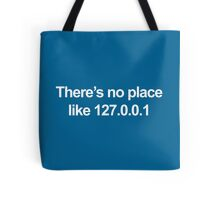 No Place Like 127.0.0.1 Geek Quote Tote Bag