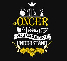 It's A Oncer Thing! Unisex T-Shirt