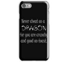 Never cheat on a Dragon iPhone Case/Skin