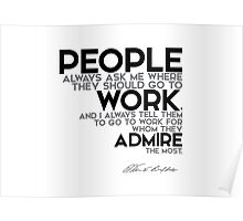 work for whom admire the most - warren buffett Poster