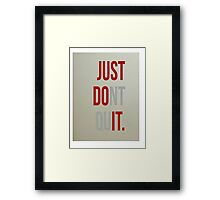 Just Do It! Framed Print