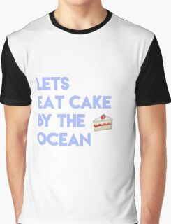 lets eat cake by the ocean Graphic T-Shirt