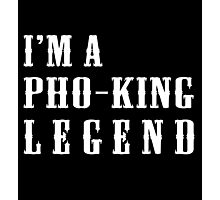 I'm a Pho-King Legend Photographic Print