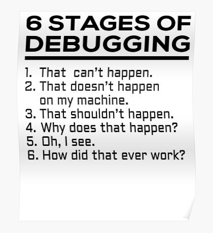 6 stages of debugging Poster