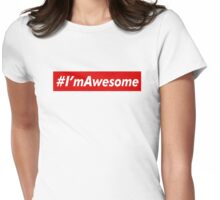 im Awesome Womens Fitted T-Shirt