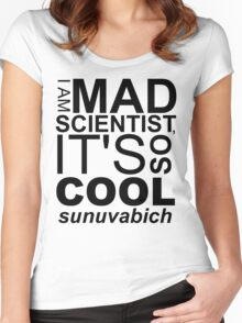 I AM MAD SCIENTIST Women's Fitted Scoop T-Shirt