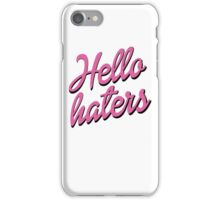 Hello Haters iPhone Case/Skin