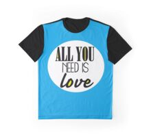 All you need is love - blue Graphic T-Shirt