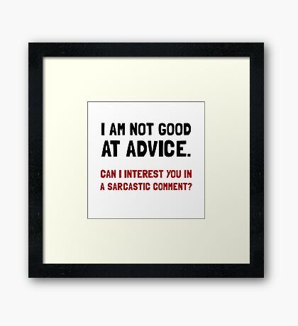 Advice Sarcastic Comment Framed Print