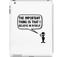 Alien Believe In Myself iPad Case/Skin