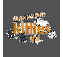 Show Me Your Kitties!  Photographic Print
