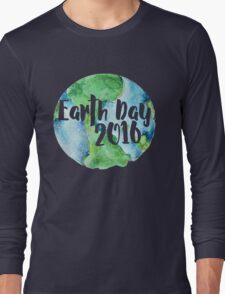 Earth Day 2016 Long Sleeve T-Shirt