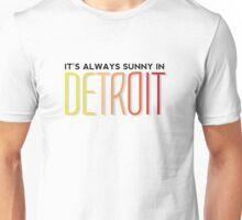 It's Always Sunny in Detroit Unisex T-Shirt