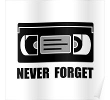 VCR Tape Never Forget Poster