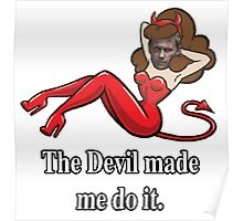 The Devil made me do it. Poster