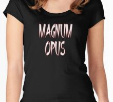 Magnum Opus - a Masterpiece Women's Fitted Scoop T-Shirt